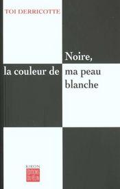 Noire La Couleur De Ma Peau Blanche - Intérieur - Format classique