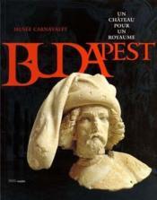Budapest, Un Chateau Pour Un Royaume - Couverture - Format classique
