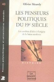 Les penseurs politiques du xix siècle. les combats d'idées à l'origine de la suisse moderne - Intérieur - Format classique
