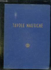 Tavole Nautiche. Ristampe 1964. - Couverture - Format classique