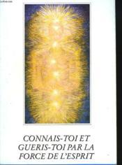 Connais-Toi Et Gueris-Toi Par La Force De L'Esprit - Couverture - Format classique