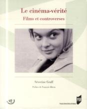 Le cinéma vérité ; films et controverses - Couverture - Format classique