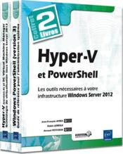 Hyper-V et PowerShell ; les outils nécessaires à votre infrastructure Windows Server 2012 - Couverture - Format classique