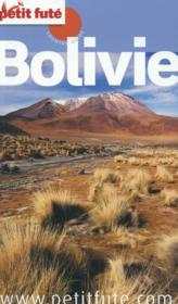 Vente livre :  GUIDE PETIT FUTE ; COUNTRY GUIDE ; Bolivie (édition 2015)  - Collectif Petit Fute