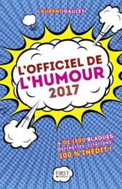 Vente livre :  L'officiel de l'humour (édition 2017)  - Laurent Gaulet