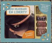 Vente livre :  Mon headband en liberty  - Mathilde Paris / Cri - Cristina Do Carmo - Mathilde Paris