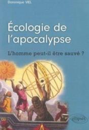 Écologie de l'apocalypse ; l'homme peut-il être sauvé ? - Couverture - Format classique