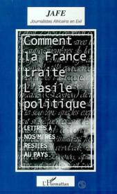 Comment La France Traite L'Asile Politique ; Lettres A Nos Meres Restees Au Pays - Couverture - Format classique