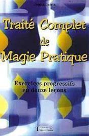 Traité complet de magie pratique ; exercices progressifs en douze leçons - Couverture - Format classique
