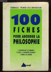 Cent fiches pour aborder la philosophie - Couverture - Format classique
