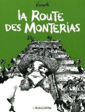 La route des Monterias - Couverture - Format classique