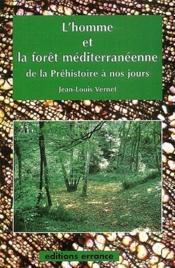 L'homme et la foret mediterraneenne de la prehistoire a nos jours - Couverture - Format classique
