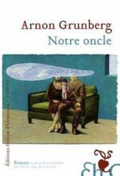 Notre oncle  - Arnon Grunberg