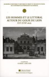 Hommes Et Le Littoral Du Golfe Du Lion Xvie Xviiie Siecle - Couverture - Format classique