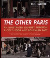 Vente livre :  THE OTHER PARIS  - Luc Sante