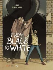 Vente livre :  From black to white  - Louis Stephane - Bal