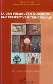 Vente livre :  La GRH publique en questions ; une perspective internationale  - Stephane Guerard