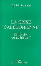La Crise Caledonienne ; Remission Ou Guerison ? - Intérieur - Format classique