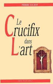 Le crucifix dans l'art - Couverture - Format classique