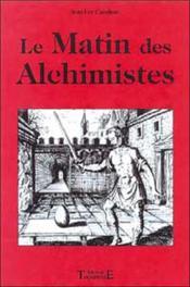 Matin Des Alchimistes - Couverture - Format classique