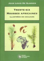 Trente-six mousses africaines illustrées en couleurs - Couverture - Format classique