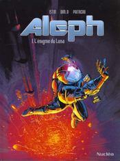 Aleph T.1 ; L'Enigme Du Luna - Intérieur - Format classique