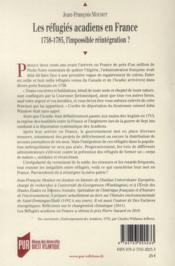 Les réfugiés acadiens en France ; 1758-1785, l'impossible réintégration ? - 4ème de couverture - Format classique
