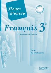 FLEURS D'ENCRE ; français ; 3e ; livre du professeur - Couverture - Format classique