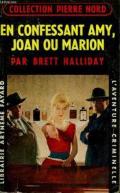 En Confessant Amy, Joan Ou Marion. Collection L'Aventure Criminelle N° 60. - Couverture - Format classique