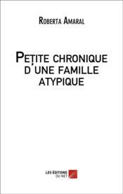 Petite chronique d'une famille atypique - Couverture - Format classique
