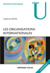 Vente  Les organisations internationales (2e édition)  - Guillaume Devin