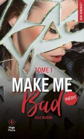 Vente  Make me bad T.1  - Elle Seveno