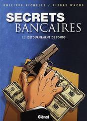 Secrets bancaires t.1.2 ; détournement de fonds - Intérieur - Format classique