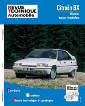 Rta 445.8 Citroen Bx Diesel Et Td Jusqu'A Fin De Fab - Couverture - Format classique