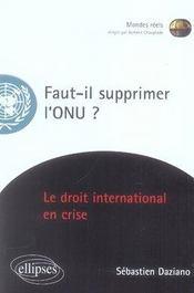 Faut-il supprimer l'onu ? le droit international en crise - Intérieur - Format classique