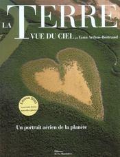 La Terre vue du ciel ; un portrait aérien de la planète ; édition 2003 - Intérieur - Format classique
