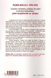 Paris-Kigali 1990-1994 ; lunettes coloniales, politique du sabre et onction humanitaire ; pour un génocide en Afrique - 4ème de couverture - Format classique