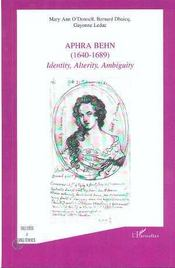 Aphra Behn 1640-1689 ; Identity Alterity Ambiguity - Intérieur - Format classique