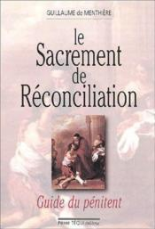 Le sacrement de reconciliation ; guide du penitent - Couverture - Format classique