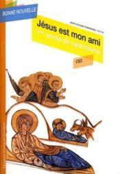 Jésus est mon ami ; CE2 ; enfant - Couverture - Format classique