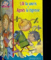 Lili La Souris Et Agnes La Tigresse - Couverture - Format classique