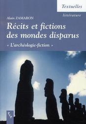 Récits et fictions des mondes disparus ; l'archéologie-fiction - Intérieur - Format classique