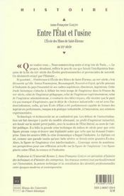 Entre l'Etat et l'usine ; l'Ecole des Mines de Saint-Etienne au XIX siècle - 4ème de couverture - Format classique