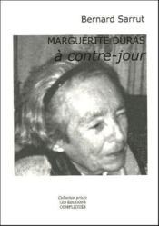 Marguerite Duras à contre-jour - Couverture - Format classique
