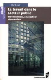 Travail dans le secteur public ; entre institutions, or - Couverture - Format classique