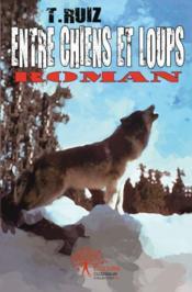 Entre Chiens Et Loups - Couverture - Format classique