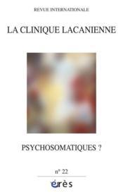 Revue La Clinique Lacanienne N.22 ; Psychosomatiques ? - Couverture - Format classique