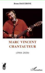 Marc Vincent, chantauteur t.2 ; 1984 2020 - Couverture - Format classique