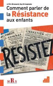 Comment parler de la résistance aux enfants - Couverture - Format classique