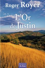 L'or de Justin  - Roger Royer
